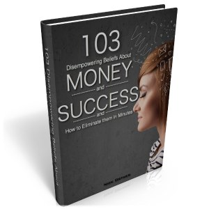 103 Disempowering beliefs about money and success
