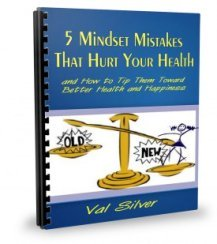 5 mindset mistakes that interfere with better health and happiness