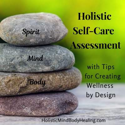 holistic self-care assessment and tips to create wellness