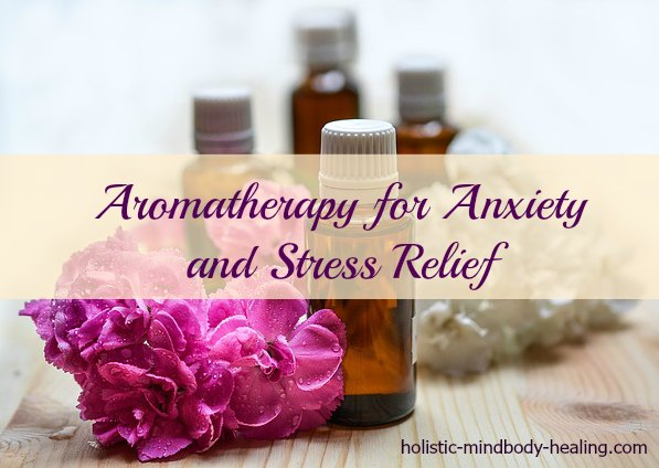 Aromatherapy For Anxiety And Stress Relief