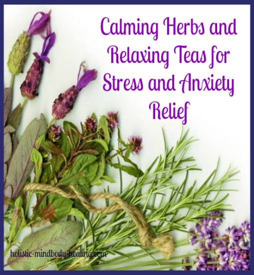 calming herbs and relaxing teas for stress and anxiety relief
