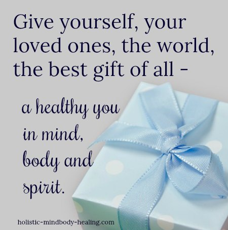 give yourself and the world the gift of a healthy you holistic healing