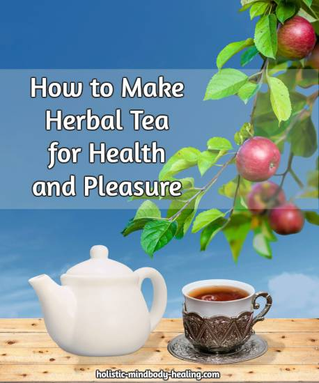 how to make herbal tea for health and pleasure