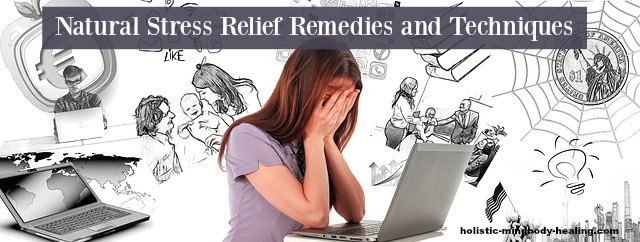 holistic natural stress relief remedies and techniques