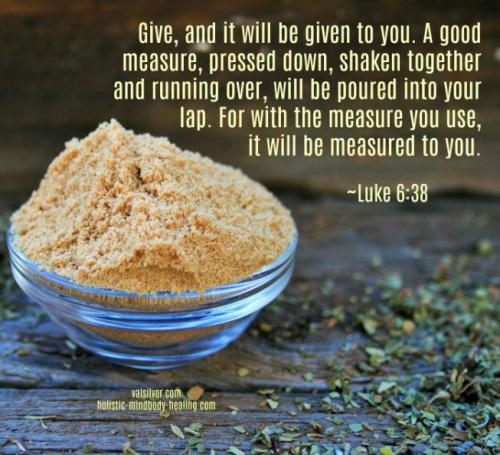 Give and it will be given to you. Luke 6:38