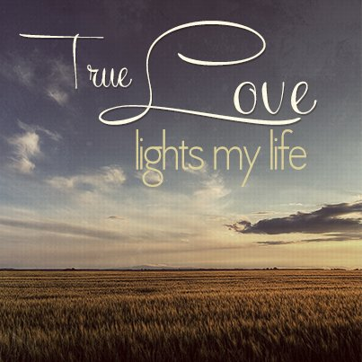 positive sayings and affirmation, true love lights my life