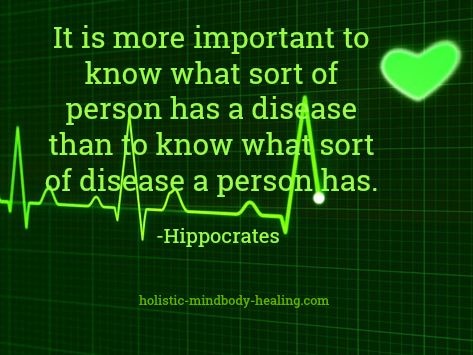 Hippocrates quote, know person who has disease, benefits of alternative medicine