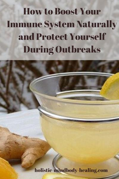 how to boost your immune system naturally and protect yourself during outbreaks