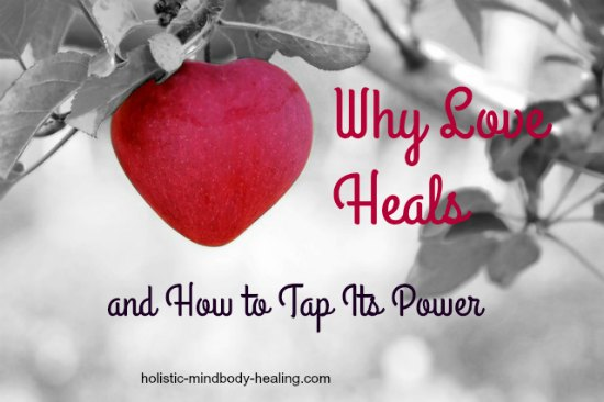 healing power of love, why love heals